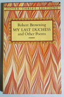 a review of robert brownings my last duchess Examine his my last duchess, fra lippo lippi, childe roland to algernon charles swinburne on brownings alleged works about robert browning.