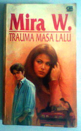 Download NOVEL MIRA W.: TRAUMA MASA LALU | BALE BUKU BEKAS, Rare ...