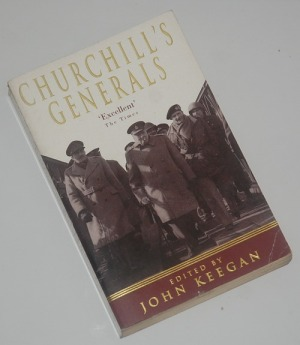 John Keegan: Churchills Generals