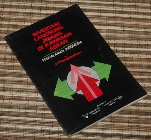 B3-2013-01-14-EKONOMI-J. Panglaykim-Investasi Langsung Jepang di Kawasan ASEAN-Pengalaman Indonesia
