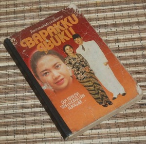 B3-2013-02-22-MEMOAR-Rachmawati Soekarno-Bapakku Ibuku, Dua Manusia yang Kucinta dan Kukagumi1