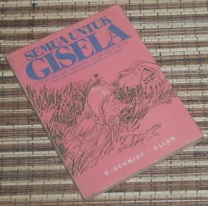 B3-2013-03-12-NOVEL-B. Schmidt-Eller-Semua untuk Gisela