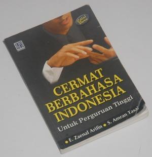 B3-2013-03-18-BAHASA Pragmatik-E. Zaenal Arifin & S. Amran Tasai-Cermat Berbahasa Indonesia Untuk Perguruan Tinggi