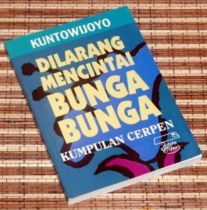 B3-2013-05-12-CERPEN-Kuntowijoyo-Dilarang Mencintai Bunga-Bunga