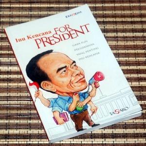B3-2013-05-12-MEMOAR-Tasaro-Inu Kencana for President