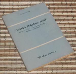 B3-2013-05-12-MILITER-I.O. Nanulaitta-Timbulnja Militerisme Ambon