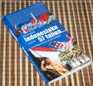 B3-2013-06-06-BUDAYA-Hermawan Sulistyo & Ayodya L. Ryadi-dimanakah Indonesiaku setelah 57 tahun