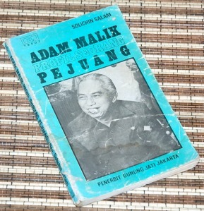 B3-2013-06-24-BIOGRAFI-Solichin Salam-Adam Malik, Profil Seorang Pejuang
