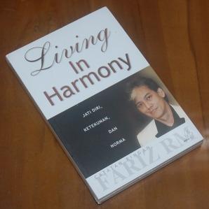 Living In Harmony: Jati Diri, Ketekunan, dan Norma: Catatan Ringan Fariz RM