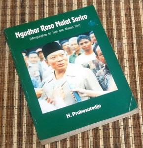 Probosutedjo: Ngudhar Roso Mulat Sariro (Mengungkap Isi Hati dan Mawas Diri), Jilid I