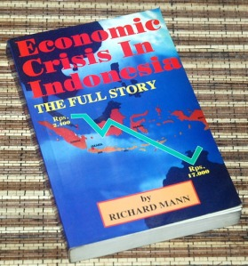 Richard Mann: Economic Crisis in Indonesia: The Full Story