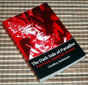 Geoffrey Robinson: The Dark Side of Paradise: Political Violence in Bali