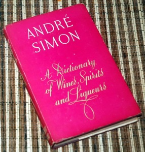 Andre Simon: A Dictionary of Wines, Spirits and Liqueurs