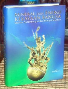 Mineral dan Energi Kekayaan Bangsa: Sejarah Pertambangan dan Energi Indonesia