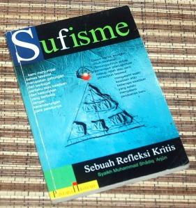 Muhammad Syadiq 'Arjun: Sufisme: Sebuah Refleksi Kritis