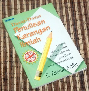 E. Zaenal Arifin: Dasar-Dasar Penulisan Karangan Ilmiah