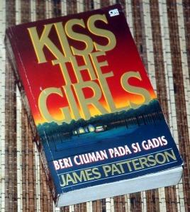 James Patterson: Kiss the Girls (Beri Ciuman pada Si Gadis)