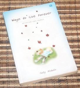 Sally Nicholls: Ways to Live Forever (Setelah Aku Pergi)