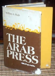 William A. Rugh: The Arab Press