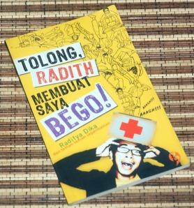 Raditya Dika dkk: Tolong, Radith Membuat Saya Bego!, Cetakan I