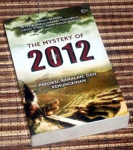 Gregg Braden dkk.: The Mystery of 2012