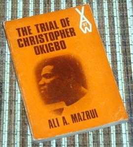 Ali A. Mazrui: The Trial of Christopher Okigbo