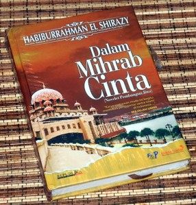 Habiburrahman El Shirazy: Dalam Mihrab Cinta, Hard Cover