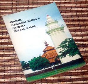 Uka Tjandrasasmita, Hasan M. Ambary, Halwany Michrob: Mengenal Peninggalan Sejarah & Purbakala Kota Banten Lama