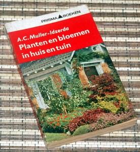 A.C. Muller-Idzerda: Planten en bloemen in huis en tuin