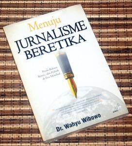 Wahyu Wibowo: Menuju Jurnalisme Beretika