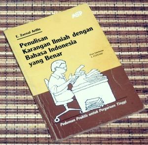 E. Zaenal Arifin: Penulisan Karangan Ilmiah dengan Bahasa Indonesia yang Benar