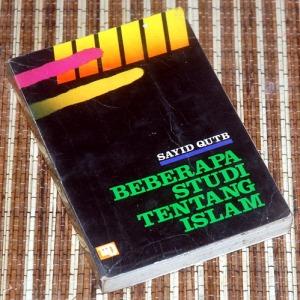 Sayyid Qutb: Beberapa Studi tentang Islam