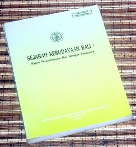Supratikno Raharjo dkk.: Sejarah Kebudayaan Bali