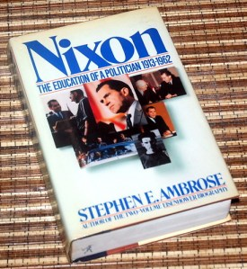 Stephen E. Ambrose: Nixon: The Education of A Politician 1913-1962