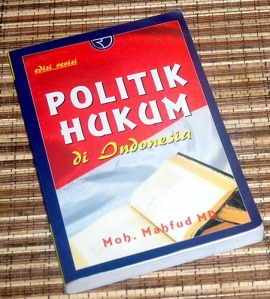 Moh. Mahfud MD: Politik Hukum di Indonesia, Edisi Revisi