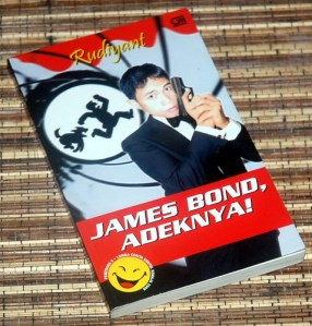 Rudiyant: James Bond, Adeknya!