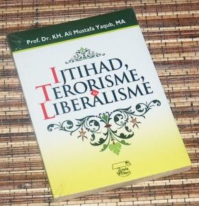 K.H. Ali Mustafa Yaqub: Ijtihad, Terorisme, & Liberalisme