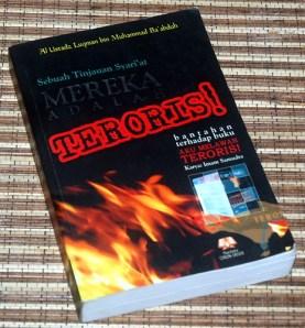 Luqman bin Muhammad Baabduh: Mereka Adalah Teroris: Sebuah Tinjauan Syariat