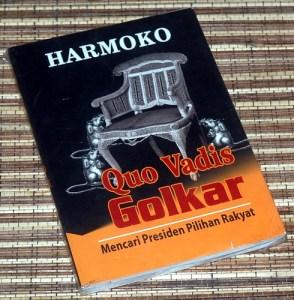 Harmoko: Quo Vadis Golkar: Mencari Presiden Pilihan Rakyat