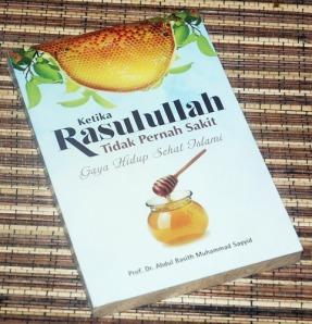 Abdul Basith Muhammad Sayyid: Ketika Rasulullah Tidak Pernah Sakit