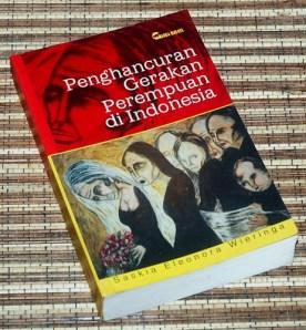 Saskia Eleonora Wieringa: Penghancuran Gerakan Perempuan di Indonesia