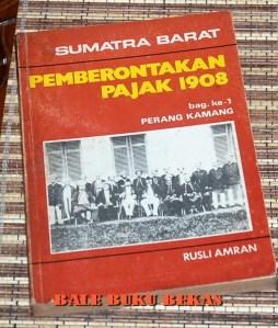 Rusli Amran: Sumatra Barat: Pemberontakan Pajak 1908, Bagian I