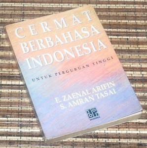 E. Zaenal Arifin & S. Amran Tasai: Cermat Berbahasa Indonesia Untuk Perguruan Tinggi, Cetakan I Edisi Baru