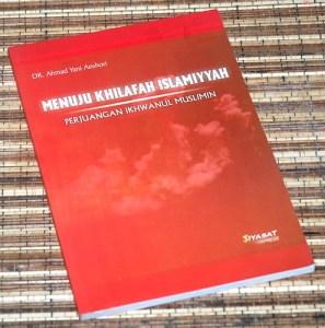 Ahmad Yani Anshori: Menuju Kilafah Islamiyyah