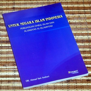 Ahmad Yani Anshori: Untuk Negara Islam Indonesia