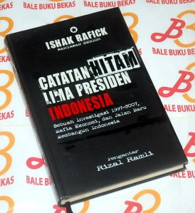 Ishak Rafick: Catatan Hitam Lima Presiden Indonesia