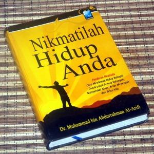 Muhammad bin Abdurrahman Al-Arifi: Nikmatilah Hidup Anda