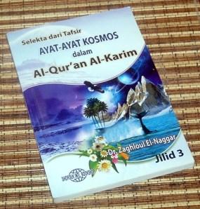 Zaghloul Ek-Naggar: Selekta dari Tafsir Ayat-Ayat Kosmos dalam Alquran Alkarim, Jilid 3