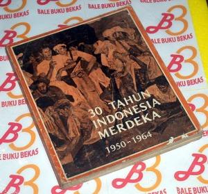 30 Tahun Indonesia Merdeka: 1950-1964