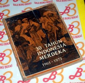 30 Tahun Indonesia Merdeka: 1965-1974